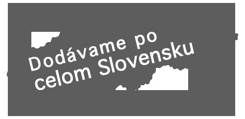Dodávame po celom Slovensku